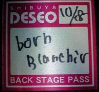 Born Blanchir@SHIBUYA DESEO パス